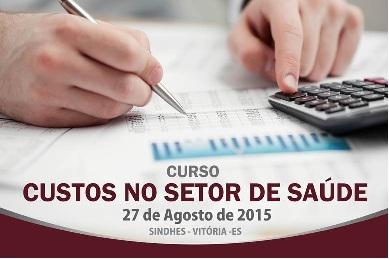 Curso: CUSTOS NO SETOR DA SAÚDE - 27/08/2015 - SINDHES